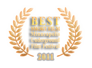 Best short film at Minneapolis Underground Film Festival